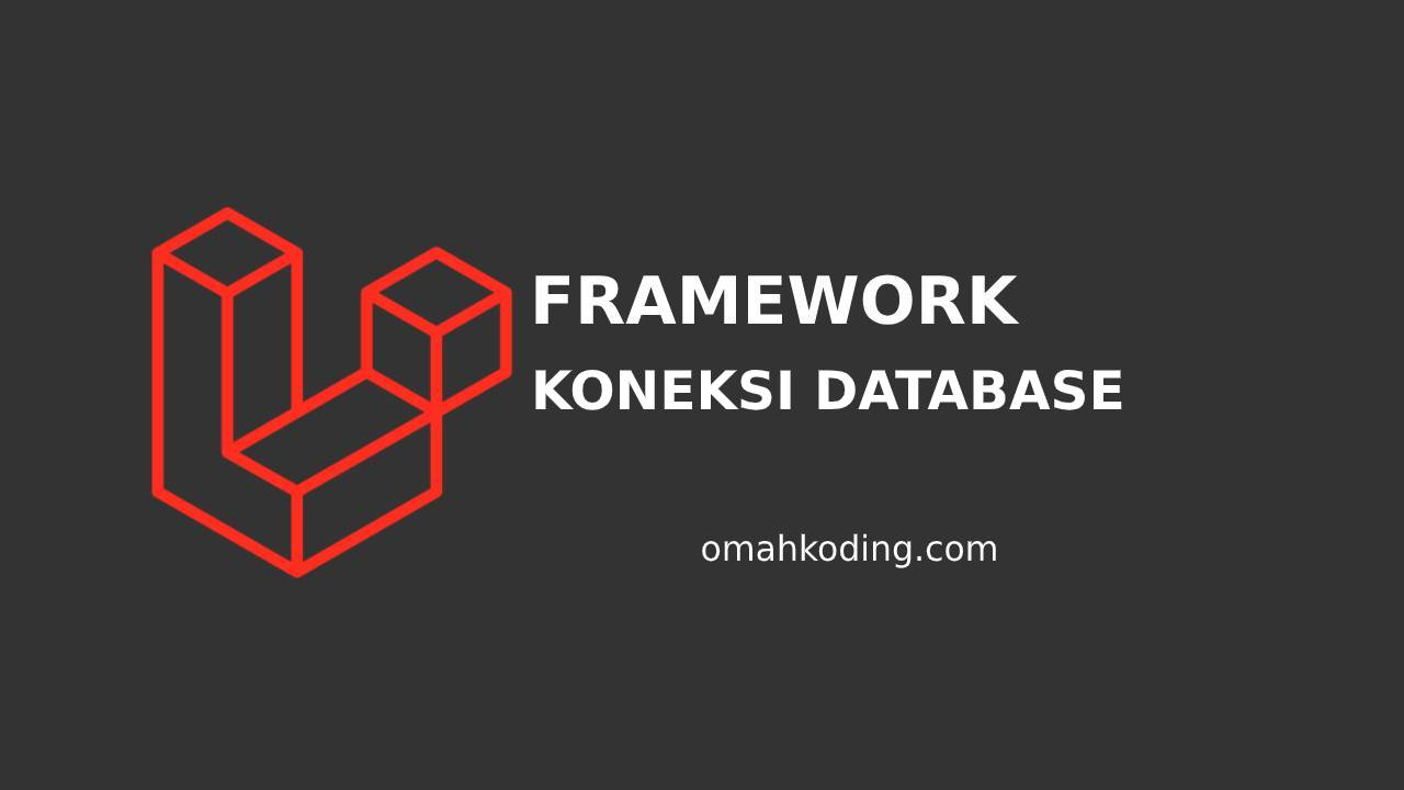 Cara Setting Database di Framework Laravel